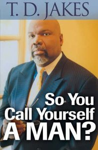 So You Call Yourself a Man?: Power Readings For Ordinary Men With Extraordinary Potential