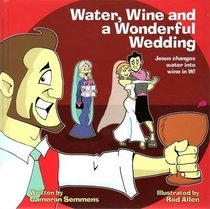 Water, Wine and a Wonderful Wedding