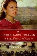 Her Inheritance Forever (#02 in Texas Star Of Destiny Series) Paperback