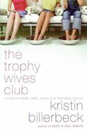 The Trophy Wives Club (#1 in Trophy Wives Club Series)