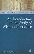 An Introduction to the Study of Wisdom Literature (T&t Clark Approaches To Biblical Studies Series) Paperback