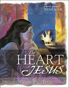 The Heart of Jesus (Workbook)