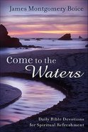 Come to the Waters Hardback