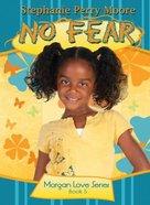 No Fear (#05 in Morgan Love Series) Paperback