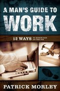A Man's Guide to Work Hardback