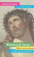 Historical Jesus What Can We Know and How Can We Know It Paperback