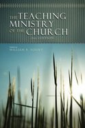 The Teaching Ministry of the Church (2nd Edition) Hardback
