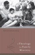A Theology For Family Ministry Hardback