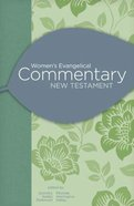 Women's Evangelical Commentary: New Testament Hardback