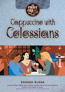 Coffee Cup: Cappuccino With Colossians (Coffee Cup Bible Studies Series) Spiral