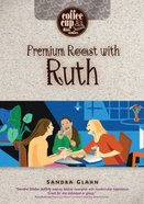 Coffee Cup: Premium Roast With Ruth (Coffee Cup Bible Studies Series) Spiral