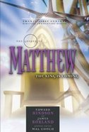 Gospel of Matthew: The King is Coming (21st Century Biblical Commentary Series) Hardback