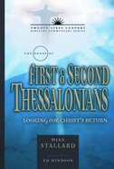 Books of First & Second Thessalonians: Looking For Christ's Return (21st Century Biblical Commentary Series)