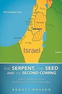 Serpent, the Seed and the Second Coming, the