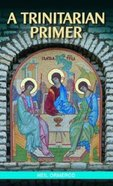 A Trinitarian Primer Paperback