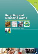 Recycling and Managing Waste (#305 in Issues In Society Series) Paperback