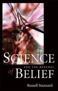Science and the Renewal of Belief Paperback