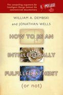 How to Be An Intellectually Fulfilled Atheist (Or Not) Paperback