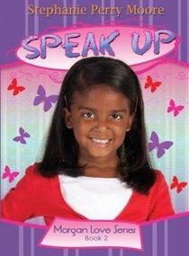 Speak Up (#02 in Morgan Love Series)