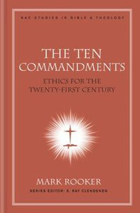 The Ten Commandments (#07 in New American Commentary Studies In Bible And Theology Series)