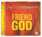 Songs 4 Worship Gospel: Friend of God CD