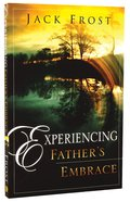 Experiencing the Father's Embrace Paperback