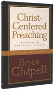 Christ-Centered Preaching : Redeeming The Expository Sermon (2nd Edition)