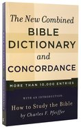 New Combined Bible Dictionary and Concordance Paperback