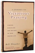 A Journey to Victorious Praying Paperback