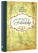 The Beauty of Friendship (365 Day Brighteners Series) Hardback