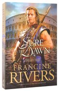 As Sure as the Dawn (#03 in Mark Of The Lion Series) Paperback