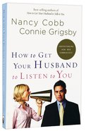 How to Get Your Husband to Listen to You Paperback