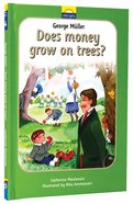 George Muller - Does Money Grow on Tress? (Little Lights Biography Series) Hardback