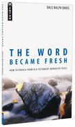 The Word Became Fresh Paperback