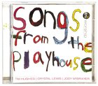 Songs From the Playhouse CD