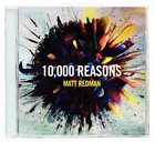 10,000 Reasons (Ten Thousand) CD