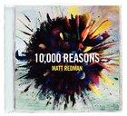 10,000 Reasons (Ten Thousand) CD