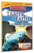 Traits of Faith (Auto B Good DVD Faith Series) DVD