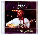 Legacy: The Best of Don Francisco CD