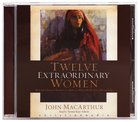Twelve Extraordinary Women (Unabridged Mp3) CD
