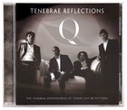 Tenebrae Reflections CD