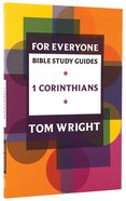 1 Corinthians (N.t Wright For Everyone Bible Study Guide Series) Paperback