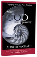 Why God Won't Go Away: Engaging With the New Atheism Paperback