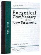 Ephesians (Zondervan Exegetical Commentary Series On The New Testament) Hardback