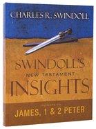 James and 1&2 Peter (Swindoll's New Testment Insights Series) Hardback