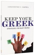 Keep Your Greek: Strategies For Busy People Paperback