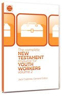 The Complete New Testament Resource For Youth Workers (Vol 2) Paperback