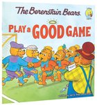 Play a Good Game (The Berenstain Bears Series) Paperback