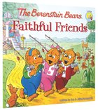 Faithful Friends (The Berenstain Bears Series) Paperback