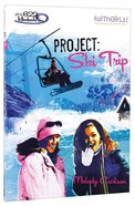 Faithgirlz! Girls of 622 Harbor View #07: Project Ski Trip (#07 in Faithgirlz! Harbor View: Project Series) Paperback